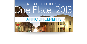 Benefitfocus One Place. 2013. Announcements